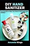 DIY HAND SANITIZER: Easy Recipes to Make Your