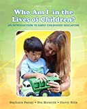 Who Am I in the Lives of Children? an Introduction to Early Childhood Education 10th Edition
