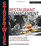 img - for Streetwise Restaurant Management: A Comprehensive Guide to Successfully Owning and Running a Restaurant by John James, Dan Baldwin (2003) Paperback book / textbook / text book