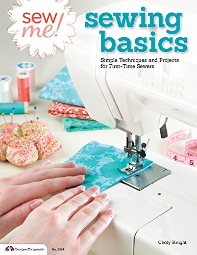 Sew Me! Sewing Basics: Simple Techniques and Projects for Fi