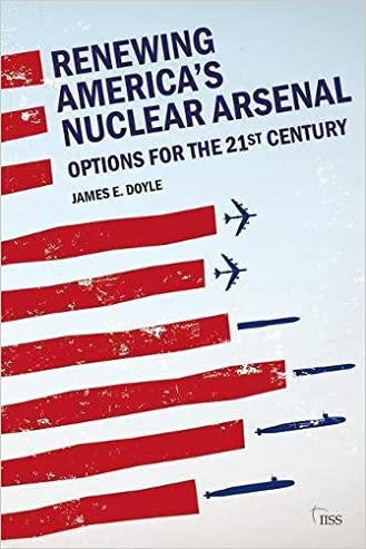 Renewing America's Nuclear Arsenal