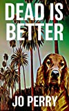 img - for Dead Is Better (Charlie & Rose Investigate) book / textbook / text book