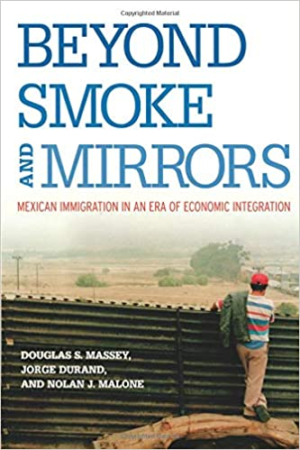 b3eab32c8ea Beyond Smoke and Mirrors  Mexican Immigration in an Era of Economic  Integration 58131st Edition