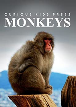 Monkeys - Amazing Facts about Monkeys | Kids Picture Book by [Curious Kids Press]