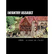 Infantry Assault: 1944 Le front de l'Ouest (French Edition)