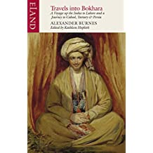 Travels into Bokhara: The Narrative of a Voyage on the Indus