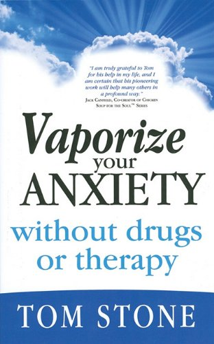 Vaporize Your Anxiety: Without Drugs or Therapy pdf