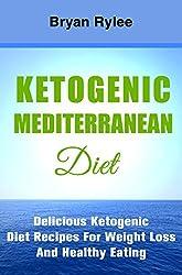 Ketogenic Mediterranean Diet plan:The Fastest Way To Lose Weight (ketogenic diet plan) (English Edition)