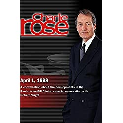 Charlie Rose with Nina Totenberg & Jeffrey Rosen; Robert Wright (April 1, 1998)
