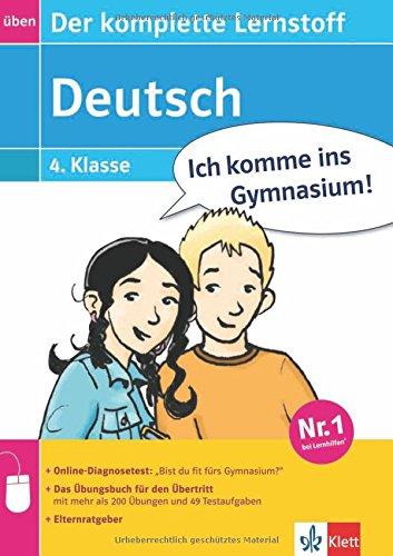 Ich komme ins Gymnasium! Deutsch - Der komplette Lernstoff 4. Klasse