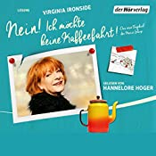 Nein! Ich möchte keine Kaffeefahrt! (Das Tagebuch der Marie Sharp 2) | Virginia Ironside