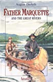 Father Marquette and the Great Rivers, August Derleth, 0898706645