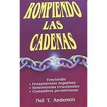 Rompiedo Las Cadenas Spanish Edition