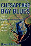 Best American Sciences - Chesapeake Bay Blues: Science, Politics, and the Struggle Review