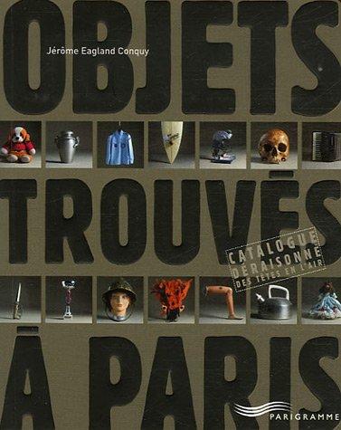 Objets trouvés à Paris : Catalogue déraisonné des têtes en l'air