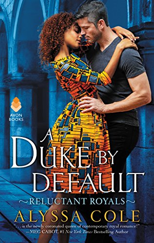 A Duke by Default: Reluctant Royals (Book Avon Current)
