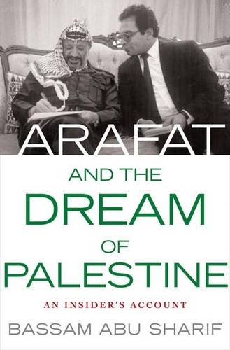 Read Online Arafat and the Dream of Palestine: An Insider's Account pdf