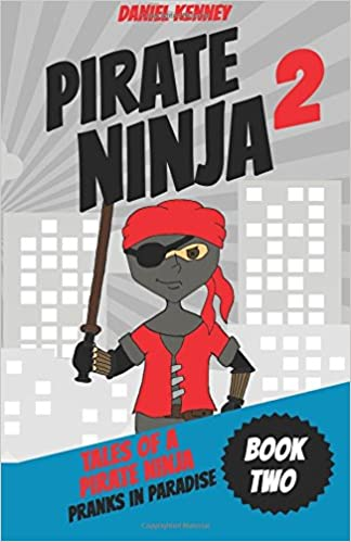 Tales of a Pirate Ninja 2: Pranks in Paradise (Volume 2 ...