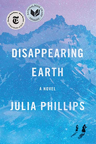 Disappearing Earth: A novel by [Phillips, Julia]