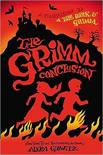 the grimm conclusion a tale dark grimm adam gidwitz hugh d