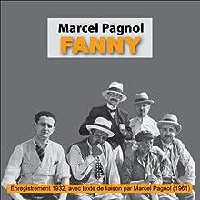 Fanny (La Trilogie marseillaise 2) Performance by Marcel Pagnol Narrated by Marcel Pagnol,  Raimu, Pierre Fresnay, Orane Demazis