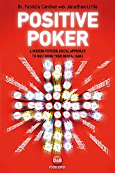 Positive Poker: A Modern Psychological Approach to Mastering Your Mental Game (English Edition)