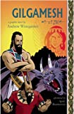 Gilgamesh: A Graphic Novel
