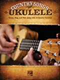 Country Songs for Ukulele, Hal Leonard Corp., 1423467604