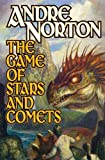 The Game of Stars and Comets, Andre Norton, 1416591559