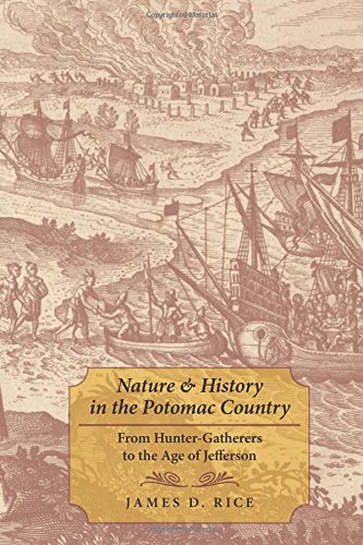 (Nature and History in the Potomac Country: From Hunter-Gatherers to the Age of Jefferson)