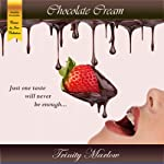 Chocolate Cream : Creme Du Jour | Trinity Marlow