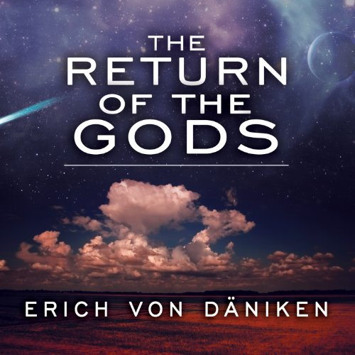The Return of the Gods: Evidence of Extraterrestrial Visitations Audiobook [Free Download by Trial] thumbnail