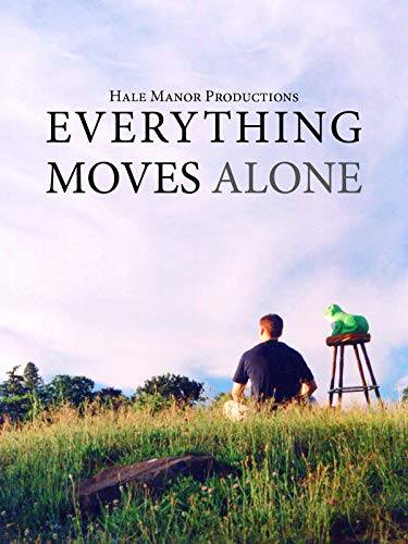Everything Moves Alone