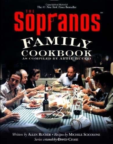 The Sopranos Family Cookbook: As Compiled by Artie Bucco by Artie Bucco, Allen Rucker, Michele Scicolone, David Chase