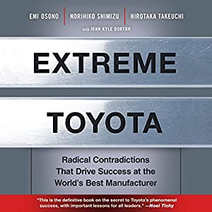Extreme Toyota Radical Contradictions That Drive Success at the World's Best Manufacturer Hörbuch
