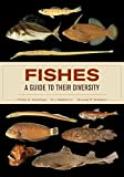 fish classification - Fishes: A Guide to Their Diversity