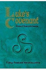 Luke's Covenant (Alma Chronicles Book 4) Kindle Edition