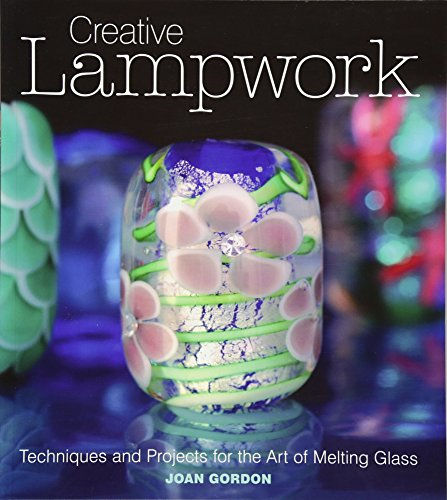 Pdf Crafts Creative Lampwork: Techniques and Projects for the Art of Melting Glass