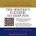 The Writer's Guide to Deep POV: Create Realistic Characters, Settings, and Dialogue: Fiction Writing Tools, Book 2 Audiobook by S. A. Soule Narrated by Julie Carruth