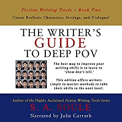 The Writer's Guide to Deep POV: Create Realistic Characters, Settings, and Dialogue