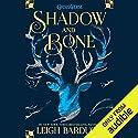 Shadow and Bone Hörbuch von Leigh Bardugo Gesprochen von: Lauren Fortgang