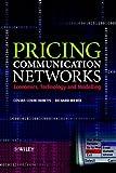 Pricing Communication Networks - Economics,Technology & Modelling