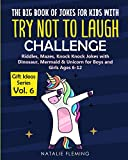 The Big Book of Jokes with Try Not To Laugh Challenge: Riddles, Mazes, Knock Knock Jokes with Dinosaur, Mermaid & Unicorn for Boys and Girls Ages 6-12