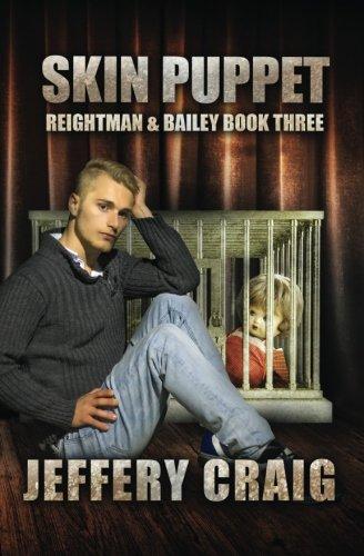 Skin Puppet: Reightman & Bailey Book Three (Volume 3)