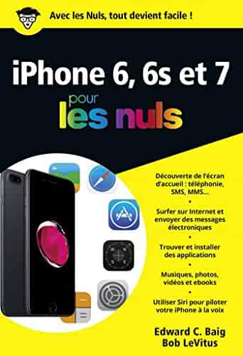 IPhone 6 Et 6S 7 Ed IOS 10 Poche Pour Les Nuls French Edition