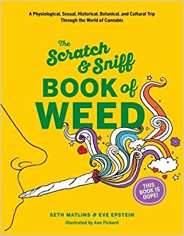 The Scratch & Sniff Book of Weed: Seth Matlins, Eve Epstein