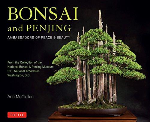Art Bonsai Trees - Bonsai and Penjing: Ambassadors of Peace & Beauty