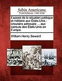 Exposé de la Situation Politique et Militaire Aux États-Unis, William Henry Seward, 1275720110