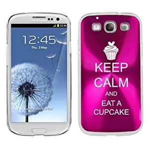 Hot Pink Samsung Galaxy S III S3 Aluminum Plated Hard Back Case Cover K680 Keep Calm and Eat a Cupcake