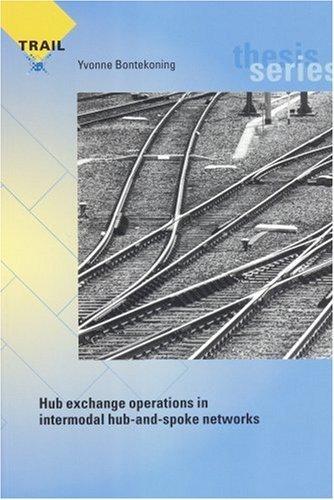 Hub Exchange Operations in Intermodal Hub-and-spoke Networks by Y Bontekoning (1-Jan-2006) Paperback